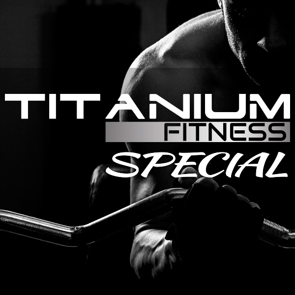 Titanium Fitness Special